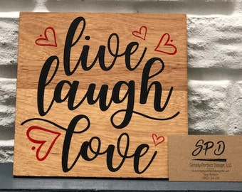 Live Laugh Love Wood Sign - Wedding Sign - Gift for Her