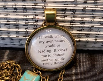 Emily  Brontë Quote Necklace, I'll walk where my own nature would lead be leading, Book Nook, Quote Necklace, Poem, MarjorieMae