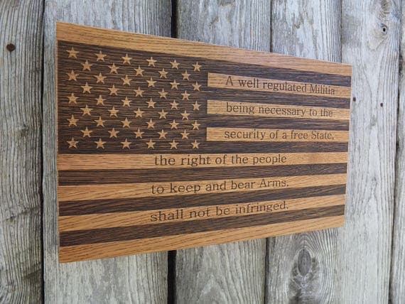 American Flag with Second Amendment Engraved Wooden Sign in White Oak, Walnut, Cherry or Maple Wood