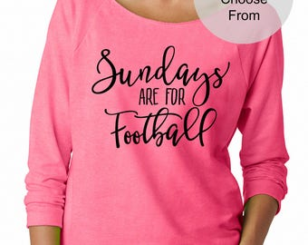 Sundays Are For Football. Super Cute Lightweight Comfy Cozy Slouchy 3/4 Sleeve Sweatshirt Shirt Gift Wife Girlfriend Bestie Mother's Day