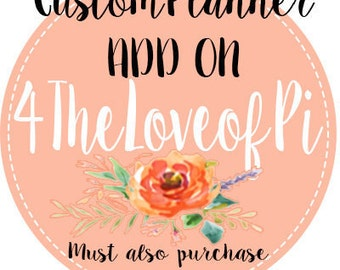 ADD ON -Completely Custom Planner: Only buy if you have already purchased a planner