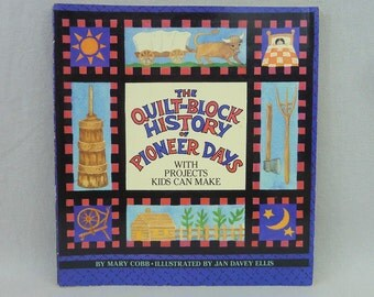 1995 The Quilt-Block History of Pioneer Days w/ Projects Kids Can Make - Mary Cobb - Papercraft Children's Crafts - Vintage 1990s Craft Book