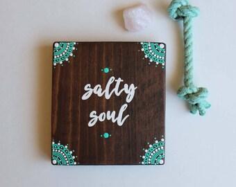 Salty Soul Mini Mandala Sign - COMPLETELY HAND PAINTED -Beachy Bohemian- Boho Sign- Beach Sign