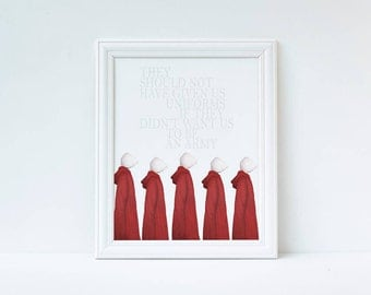 They Shouldn't have Given Us Uniforms If They didn't Want Us to Be An Army (The Handmaid's Tale) Feminist Watercolor Quote Print