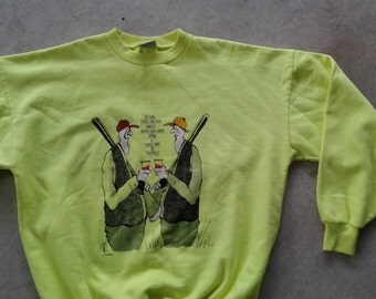 Vintage and Rare 1988 The Wild Side Funny Hunting Lime Green Neon Hi-Liter crew-neck sweatshirt Made in Canada by Cadillac