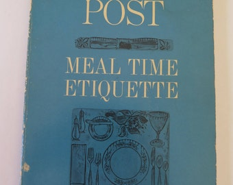 Meal Time Etiquette, Rose V. White, Emily Post Institute, 1963, Vintage 1960s Table Manners and Dining Out Etiquette Book