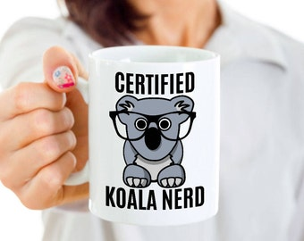 Funny Koala Coffee Mug - Koala Gifts - For Anyone who Loves Koalas - Certified Koala Nerd