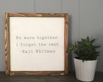 We were together I forget the rest Wood Sign with Wood Frame