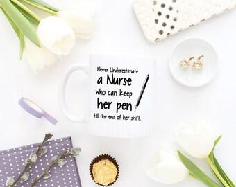 Never Underestimate A Nurse, Nurse Mug, Nurse Gift, Nurse Coffee Mug, Nurse Appreciation, Gift For Nurse, Nurse Graduation, Personalized Mug