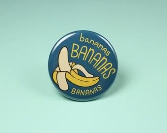 Bananas Button Pin or Fridge Magnet, Banana Magnets, Banana Pins, Banana Badges, Banana Buttons, Cute buttons, Backpack pins