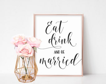 Eat Drink and Be Married Sign, Printable Wedding Sign, Reception Sign, Bridal Shower Sign, Wedding Signage, Welcome Sign Wedding Dinner Sign