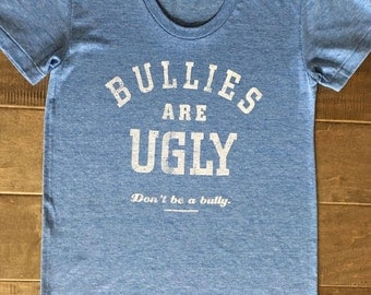 Bullies are Ugly T-Shirt for Women / size M / American Apparel Brand / Tri-blend / Heather Blue