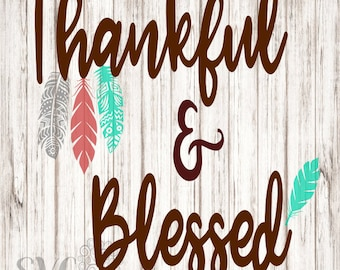 Thankful and Blessed SVG, Thankful SVG, Blessed SVG