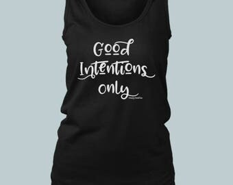 Good Intentions Only- Womens / Yoga/ Fitness/ Tank Top