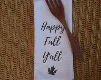 Tea Towel - Flour sack towel - Happy Fall Y'all - Handmade - Cotton Tea Towel - Kitchen Towel - Dish Towel
