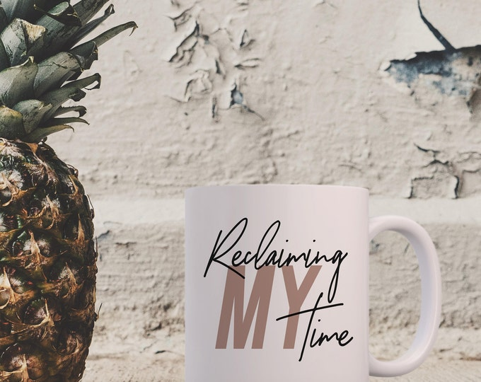 Featured listing image: Reclaiming MY Time - Coffee Mug or Eco Tumbler