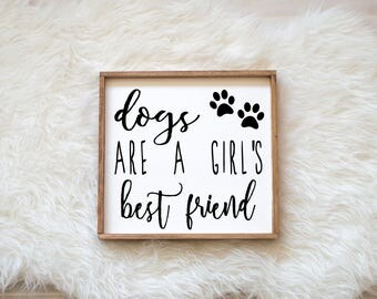 Dogs are a Girl's Best Friend Sign on Painted Wood, Dog Decor Dog Painting, Gift for Dog People, New Puppy, Housewarming