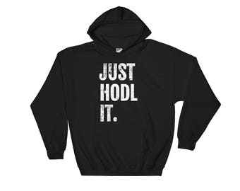 JUST HODL IT Funny Cryptocurrency Hooded Sweatshirt