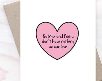 Katniss and Peeta, Love You Card, Just Because Card, Valentine's Day Card, Card for Her, Girlfriend Card - 037C