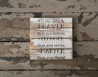 You Are Braver // You Are Braver Pallet // Pallet Board // Signboard // Sign Board // Inspirational Signboard // Inspirational Sign Board