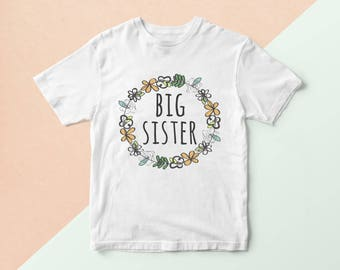 Floral Big Sister Tshirt  - Big Sister Shirt, Sibling Shirt, Big Sister Gift, Sister Outfit, Pregnancy Announcement, Birth Announcement