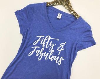 Fifty & Fabulous Shirt - Fifty and Fabulous Shirt - Fifty Shirt - 50 Shirt - 50 V-Neck - Fifty and Fab Shirt - Fifty Shirt Women