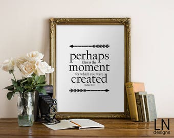 Instant 'Perhaps this is the moment for which you have been created' Esther 4:14 Printable Scripture Art Home Decor Arrow