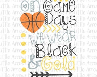 50% off - Basketball svg - black and gold basketball SVG,DXF, EPS, png Files for Cutting Machines Cameo or Cricut On gamedays we wear black