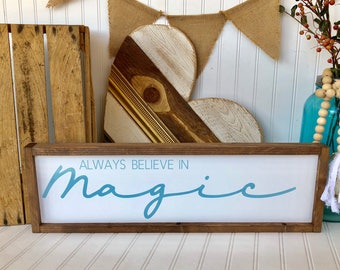 Always believe in magic, wall sign