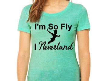 I'm So Fly Disney Peter Pan vacation disney world shirt Neverland