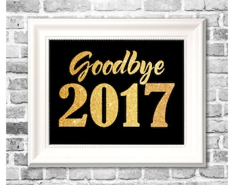 New Years Eve Print / Goodbye 2016 Print / New Years Party Decor / Gold New Years Decor / New Years Eve Decor / Printable New Years