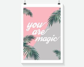 You Are Magic Print - Home Decor - Hippie Art Print -  Art Print - Summer Print- Floral Print- Supernatural