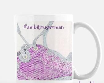 Ambitious Woman Coffee Mug|Funny Mug|Gifts|The Photo Gardener