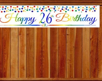 Item#026RPB Happy 26th Birthday Rainbow Wall Decoration Indoor / OutDoor Party Banner  (10 x 50inches)