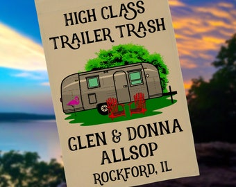 High Class Trailer Trash Personalized Garden Flag or Wall Hanging, Airstream RV Decor, Retro Camper, Camp Sign, Stand not included