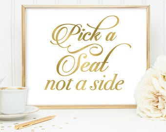 Pick a Seat, Not a Side Sign DIY, Ceremony Sign / Gold Wedding Sign / White Gold Calligraphy, Faux Metallic Gold ▷ Instant Download JPEG