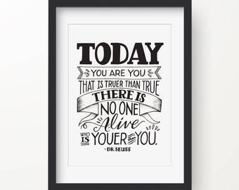 Dr. Seuss Hand-illustrated Poster Wall Art, Quote - Today You Are You, That is Truer Than True, There is No One Alive, Who Is Youer Than You