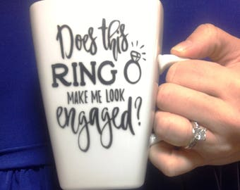 IN STOCK SALE- Does This Ring Make me Look Engaged **Sticker Only** Use your own mug or glass