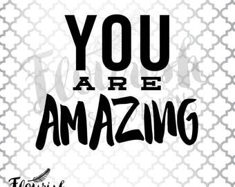 You Are Amazing Digital Cut Files (SVG, PNG, PDF) | Digital Clipart Handwritten