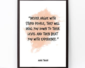 Never argue (...), Mark Twain, Mark Twain Quote, Mark Twain Watercolor Quote Poster, Wall art quote, Motivational quote, Inspirational quote