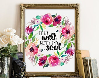 It is Well with My Soul, Floral Printable, Bible Verse Printable, Christian Print, Bible Verse Wall Art, Quote Printable, Christian Quote