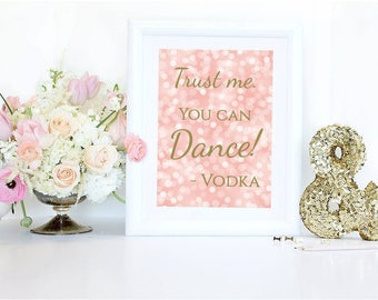 "Trust me you can Dance Vodka Wedding Bar Sign Printable, Wedding Bar Sign, Party Sign, 8""x10"" Coral, Bar Print, Digital- Instant Download"