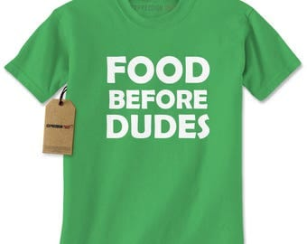 Food Before Dudes Funny Mens T-shirt