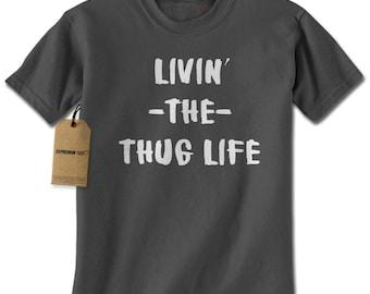 Living The Thug Life Mens T-shirt