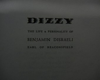 Dizzy, The Life and Personality of Benjamin Disraeli, Earl of Beaconsfield by Hesketh Pearson ~ 1951
