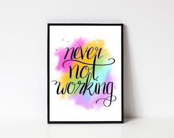 Never Not Working Digital Art Print Download, Art Prints Quotes, Inspirational Wall Art Prints, Wall Art Quote, Wall Art Printable Art