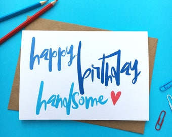 Happy Birthday Handsome - Boyfriend - Husband - Birthday Card - Husband Birthday Card - Boyfriend Birthday Card - Birthday Card For Him