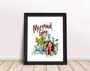 Mermaid Gang | Mermaids Only Quote, Be a Mermaid Quote, Mermaid Print, Mermaid Gifts, Mermaid Art, Mermaid Printable, Aquatic Wall Art
