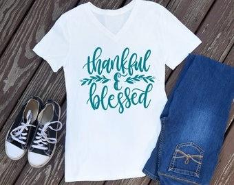 Thankful and Blessed Shirt - women v-neck - comfy fall shirt - fall women's shirt - cute fall clothes - Thanksgiving shirts
