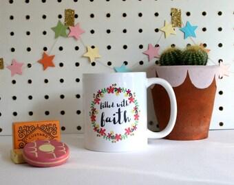 Filled With Faith Mug